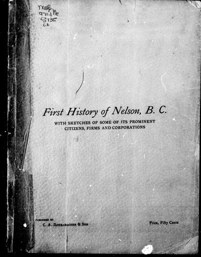 First history of Nelson, B.C by Charles St. Barbe
