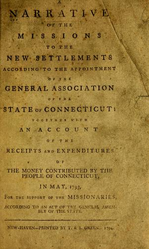 A narrative of the missions to the new settlements by General Association of Connecticut.