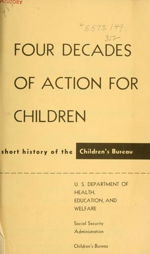Four decades of action for children by Dorothy Edith Bradbury