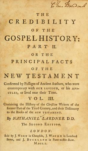 The credibility of the Gospel history, Part II ... by Nathaniel Lardner