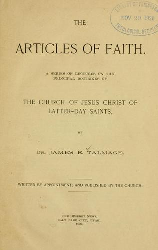 The articles of faith by James Edward Talmage