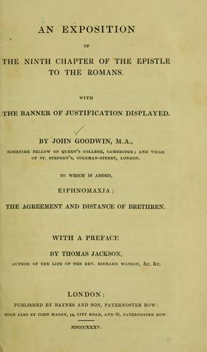An exposition of the ninth chapter of the Epistle to the Romans with The banner of justification displayed by Goodwin, John
