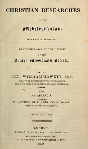 Christian researches in the Mediterranean, from MDCCCXV to MDCCCXX, in furtherance of the objects of the Church Missionary Society by William Jowett