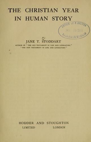 The Christian year in human story by Jane T. Stoddart