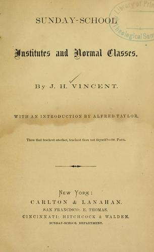 Sunday-school institutes and normal classes by John Heyl Vincent