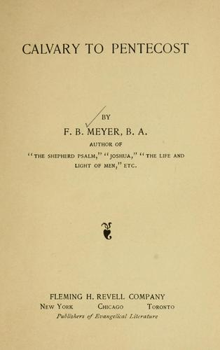 Calvary to Pentecost by Meyer, F. B.