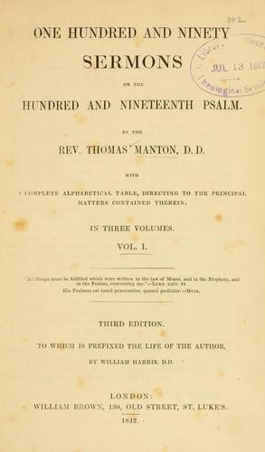 One hundred and ninety sermons on the hundred and nineteenth Psalm by Thomas Manton