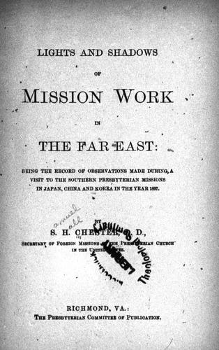 Lights and shadows of mission work in the Far East by Samuel H. Chester