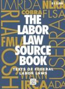 The labor law source book by United States