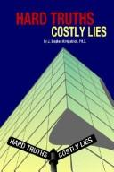 Hard Truths, Costly Lies by J. Stephen Kirkpatrick
