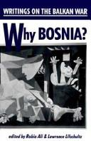 Why Bosnia? Writings on the Balkan War by