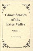 Ghost Stories of the Estes Valley by Celeste Lasky