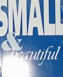 Small & Beautiful by Timothy A. Eaton