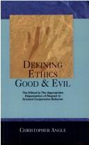 Defining Ethics Good and Evil (Detmar Dialogues) by Chris Angle